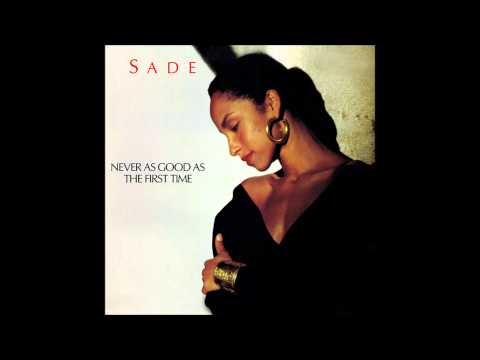 sade ' never as good as the first time ) extended remix  1985