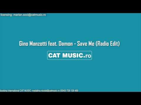 Sonerie telefon » Gino Manzotti feat. Damon – Save Me (Radio Edit)