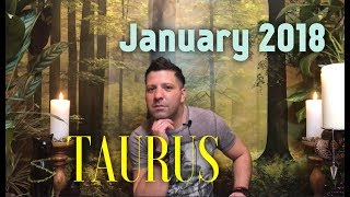TAURUS January 2018 Horoscope Tarot - REAL CHANGES & Connection