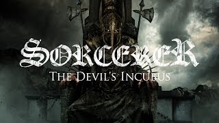 SORCERER - The Devil's Incubus (Lyric video)