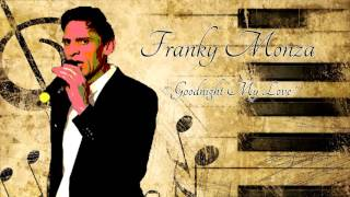 Franky Monza   Goodnight My Love