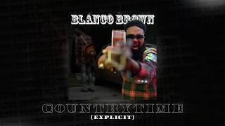 Blanco Brown - CountryTime [EXPLICIT] (Official Audio)
