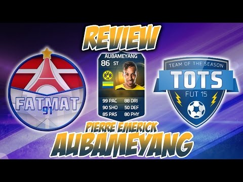 FUT15   TOTS Review   Pierre-Emerick Aubameyang (BU : 86) ! [FR]
