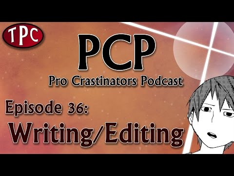 Writing/Editing Process - Pro Crastinators Podcast. Episode 36