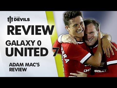 Herrera Bossed It! | LA Galaxy 0-7 Manchester United | Pre Season USA Tour | REVIEW