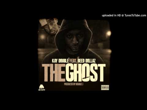 Kay Double Ft. Reed Dollaz - The Ghost (Prod. By Double J) [User Submitted] [Audio]