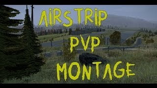 DayZ Standalone CHILE - PvP Montage Airstrip