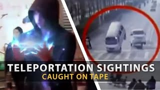 12 Real Life TELEPORTATIONS Caught On Tape