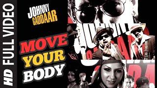 download lagu Move Your Body Full Song  Johnny Gaddaar  gratis