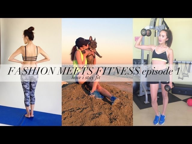 How I Stay Fit- Fashion Meets Fitness Ep. 1