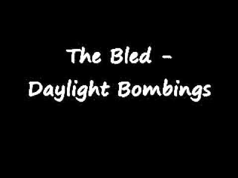 Bled - Daylight Bombings