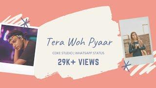 Tera Woh PyaarWhatsapp StatusSad SongNawazishein K
