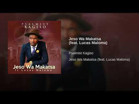 Jeso Wa Makatsa (feat. Lucas Maloma)