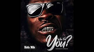 Shatta Wale - Who Tell You? (Audio Slide)