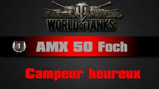 World of Tanks - AMX 50 Foch - Campeur Heureux