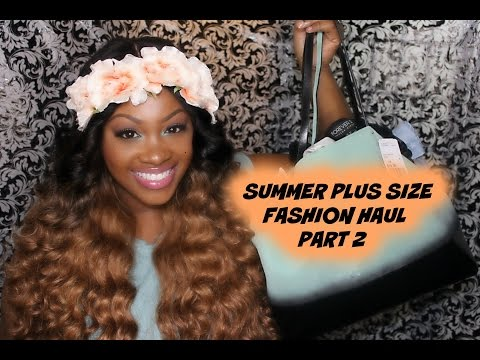 Plus Size Fashion Haul Summer Plus Size Fashion Haul
