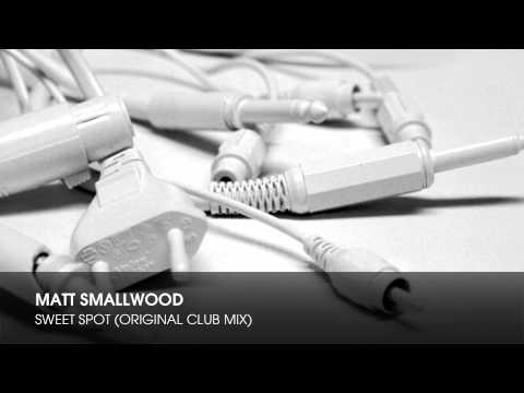 Matt Smallwood - Sweet Spot (Original Club Mix)