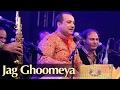 Jag Ghoomeya Live Performance by Ustad Rahat Fateh Ali Khan