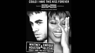 """""""Could I Have This Kiss Forever""""- Whitney Houston & Enrique Iglesias"""
