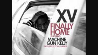 Watch XV Finally Home Ft Machine Gun Kelly video