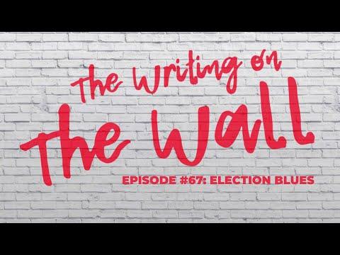 Episode 67 - Election Blues