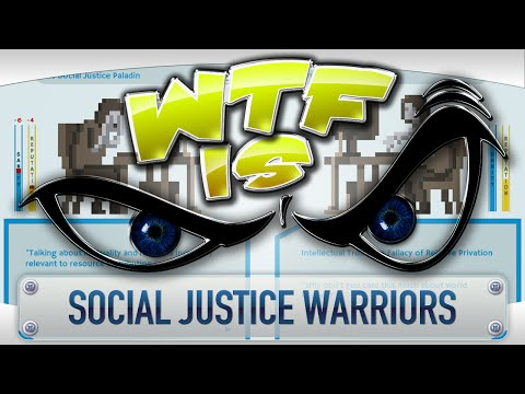 ► WTF Is... - Social Justice Warriors ?
