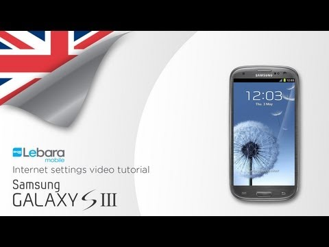 to install Lebara Internet & MMS settings on your Samsung Galaxy S3