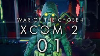 XCOM 2 War of the Chosen #01 WAR OF THE CHOSEN - XCOM 2 WOTC Gameplay / Let's Play