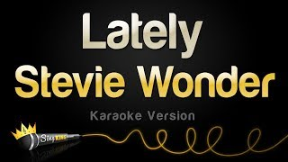 Stevie Wonder - Lately (Karaoke Version)