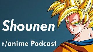 The Shounen Anime Episode - The /r/Anime Podcast