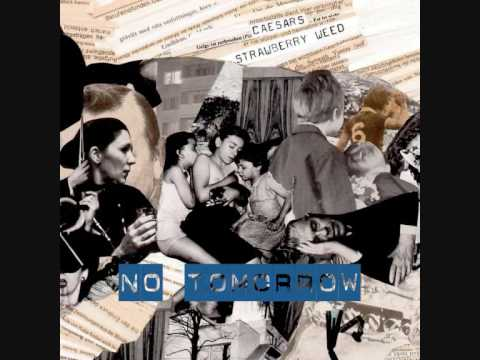 Caesars - No Tomorrow
