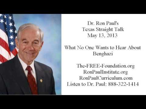 Ron Paul's Texas Straight Talk 5/13/13: What No One Wants to Hear About Benghazi