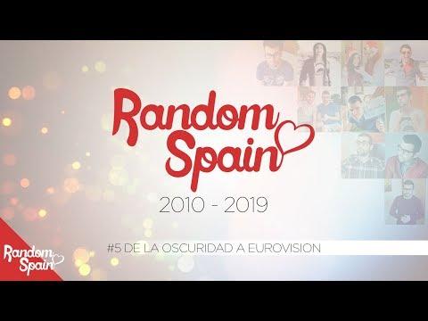 RandomSpain 2010 - 2019 | De la Oscuridad a Eurovision