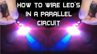 How To Wire Multiple LED's in a Parallel Circuit !!