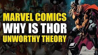 Why is Thor Unworthy!? (Fan Theory)