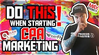 DO THIS When Starting CPA Marketing