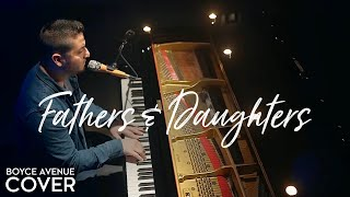 Download Lagu Fathers & Daughters - Boyce Avenue (piano acoustic cover) on Spotify & Apple Gratis STAFABAND