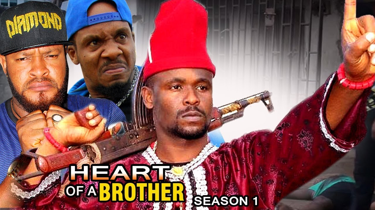 Heart Of A Brother Nigerian Movie [Season 1] - Zubby Michael, Junior Pope, Diamond Okechi