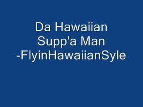 Hawaiian Suppa Man video