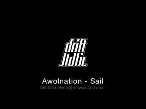 Awolnation - Sail (drift Static Remix [instrumental Version]) video