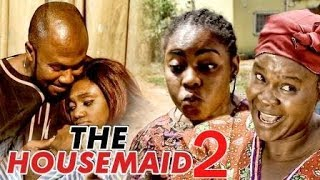 THE HOUSE MAID 2 - LATEST 2017 NIGERIAN NOLLYWOOD MOVIES