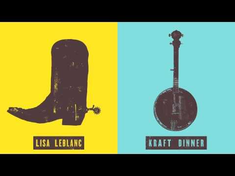 Lisa Leblanc - Kraft Dinner