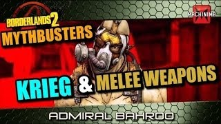 Borderlands 2 Mythbusters: Krieg and Melee Weapons