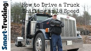 How to Shift an 18 Speed Transmission Like a Boss