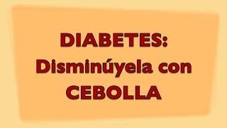 Diabetes  reduce los niveles de azúcar con cebolla. Reduce sugar levels with onion