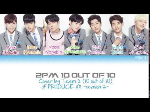 PRODUCE 101 -season 2- 2PM ♬10점 만점에 10점 (10 out of 10) - Team 2 Color Coded Lyrics