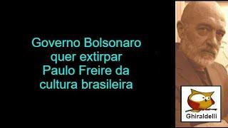 Governo Bolsonaro quer extirpar Paulo Freire Brasil