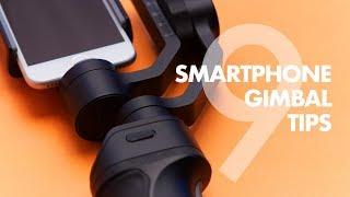 9 Smartphone Gimbal Tips