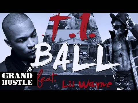 T.i. - Ball Ft. Lil Wayne [official Music Video] video