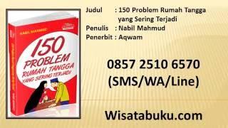 150 Problem Rumah Tangga yang Sering Terjadi – Nabil Mahmud – Aqwam